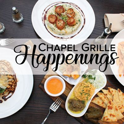 Chapel Grille Happenings
