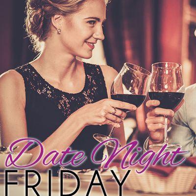Date Night Wednesdays & Fridays!